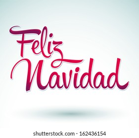 Feliz Navidad - Merry Christmas spanish text - Vector Calligraphic Lettering.