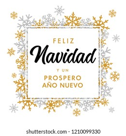 Feliz Navidad Spanish golden text Prospero Ano Nuevo, translate: Merry Christmas and Happy New Year. Vector greeting for Happy New Year in Spain of winter golden and silver snowflakes snow frame