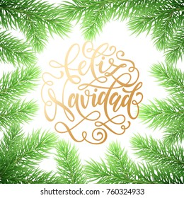 Feliz Navidad Spanish Merry Christmas hand drawn golden calligraphy in fir branch wreath decoration and Christmas garland. Vector winter New Year holiday greeting card white background design template