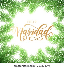 Feliz Navidad Spanish Merry Christmas holiday golden hand drawn calligraphy text for greeting card of wreath decoration and Christmas fir garland. Vector background design template for winter season