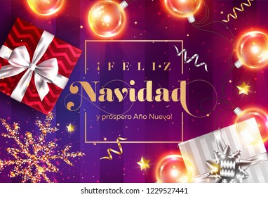 Feliz Navidad y prospero Ano Nuevo. Merry Christmas and Happy New Year in Spanish. Vector Greeting Card Template. Holiday Composition with Gift Boxes, Christmas Ball, Snowflake. Festive Xmas Poster.