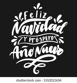 Feliz navidad y prospero ano nuevo. Merry Christmas and Happy New Year in Spanish. Hand drawn phrase. Vector lettering for holidays greeting card, invitation, poster, print, label.