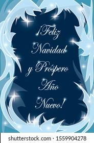 Feliz Navidad y Prospero Ano Nuevo - Merry Christmas vector postcard with icy frame