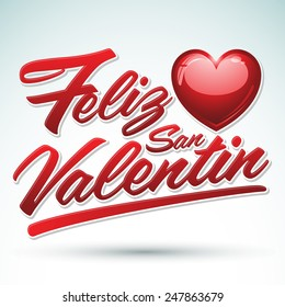 Feliz San Valentin - Happy Valentines spanish text - vector lettering