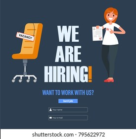 Female character with an agreed resume in hand. Office chair with a sign with the inscription vacancy. The inscription you want to work with us. Concept for recruiting and hiring. Vector illustration.