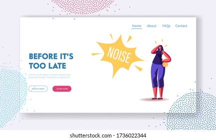 Female Character Suffering of Noise Pollution Landing Page Template. Big City Social Problem of Much Hubbub on Street. Woman Cover Ears to Stop Hearing Loud Sounds. Cartoon People Vector Illustration