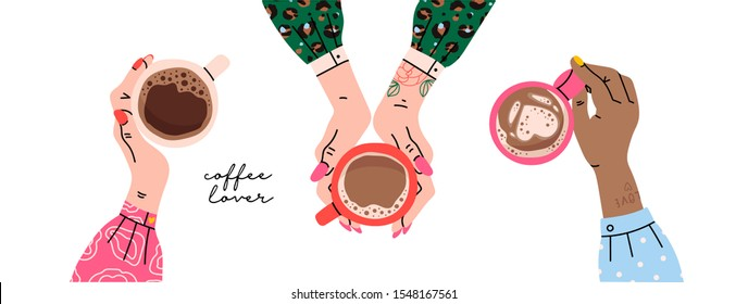 Female hands holding cups with coffee. Top view. Hand drawn colored trendy vector illustration. Cartoon style. Flat design. All elements are Isolated on a white background
