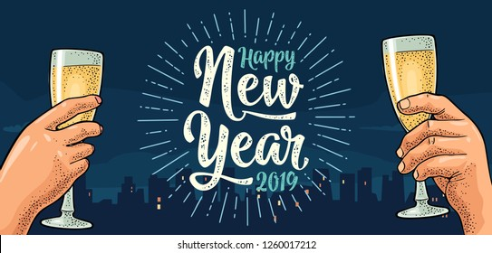 Female and male hands holding and clinking with two glasses champagne. Happy New Year 2019 calligraphy lettering with salute. Vintage vector color engraving illustration on night city and sky.