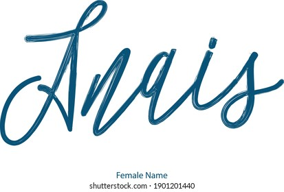 Female name - Anais Beautiful Handwritten Lettering Modern Calligraphy Text