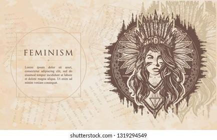 Feminism. Tribal native american woman. Ethnic girl warrior. Renaissance background. Medieval manuscript, engraving art
