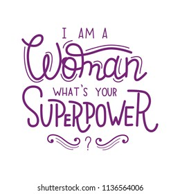 Feminist lettering card. I'm a woman. What's your superpower?