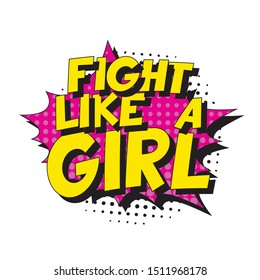 feminist slogan 'fight like a girl' in retro pop art style in comic speech bubble on white background. vector vintage illustration for banner, poster, t-shirt, etc. easy to edit and customize. eps 10