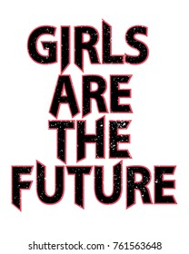 feminist slogan, rock style typography.