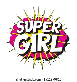 feminist slogan 'supergirl' in retro pop art style in comic speech bubble on white background. vector vintage illustration for banner, poster, t-shirt, etc. easy to edit and customize. eps 10
