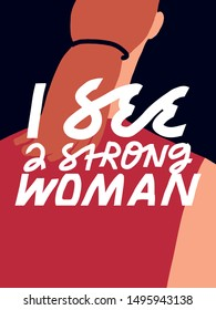 Feminist vector lettering. Simple inscription on background with a girl in red singlet. Inspirational quote for women's rights. I See A Strong Woman slogan