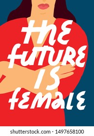 Feminist vector lettering. Simple inscription for women's right. The Future Is Female inspirational quote. Background with woman's figure in red dress.