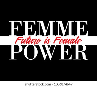 Femme (Woman)  Power, Future is Female Fashion Slogan  Punk girl gang, Girl Gang patches, badges T-shirt apparels print tee graphic design. Vector sticker, pin, patch vintage rock style.