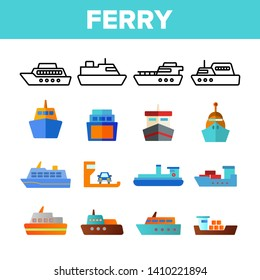 Ferry, Vessel And Ship Vector Color Icons Set. Ferry Front And Side View Linear Symbols Pack. International Cargo Transportation, Shipment. Logistics And Distribution Isolated Flat Illustrations