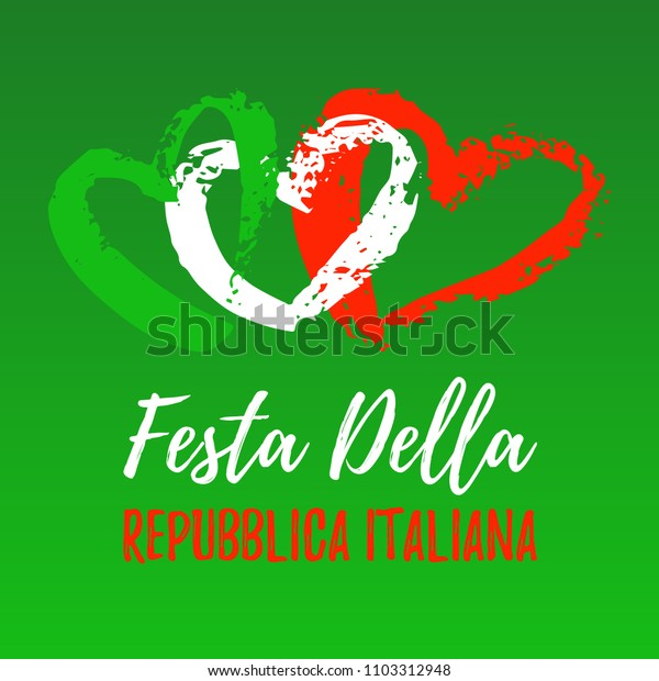 Festa Della Republica Italiana greeting banner. Abstract Italian flag with hand draw hearts. National Republic Italy banner to 2 June Holiday. Vector Illustration EPS 10 file