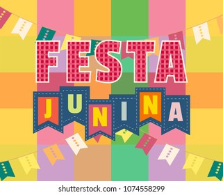 Festa Junina Latin American holiday. Festive party text flyer template. Traditional Brazil June folklore festival event colorful background. Fancy letters on flag banting greeting. Vector illustration