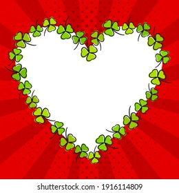 Festive bright heart frame made from casually hand-drawn clovers. Red Template for Saint Patrick's Day, irish, Valentine's day, photo album, love greeting card. Vector illustration in pop art style.