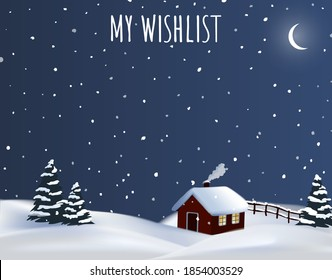 Festive hand drawn vector Christmas wishlist, night winter countryside background with a red cottage house, chimney smoke and christmas trees