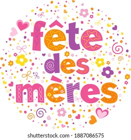 FETE DES MERES colorful vector hand lettering greeting card (MOTHER'S DAY in French)