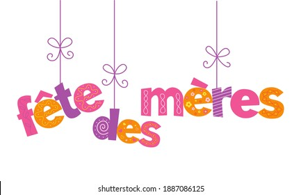 FETES DES MERES colorful vector hand lettering banner (MOTHER'S DAY in French)