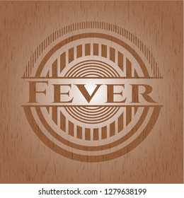 Fever badge with wood background
