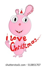 Fictional animal and text i loves Christmas. Isolated. Vector illustration.