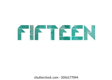 FIFTEEN. Colorful typography text banner. Vector the word FIFTEEN