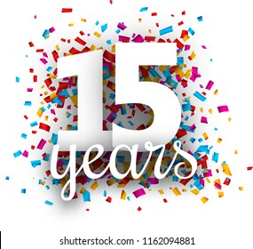 Fifteen years anniversary with colorful paper confetti. Greeting card. Vector background.