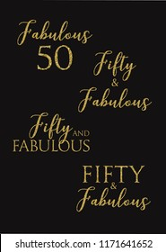 Fifty and Fabulous birthday party vector  golden glitter quotes.