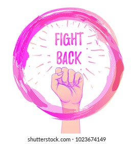 Fight Back. Female hand with her fist raised up. Girl Power. Feminism concept. Realistic isolated vector illustration in pink hand drawn watercolor circle. Sticker, patch design. Self defense.