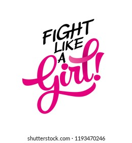 Fight like a Girl (Breast Cancer) - hand drawn Breast Cancer Awareness month lettering phrase. Brush ink vector quote for banners, greeting card, poster design.