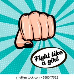 Fight like a girl. Feminism symbol. Female fist, doodle colorful retro poster in the style of pop art. Vector illustration.