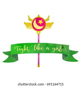 Fight like a girl. Magical wand for evil fighting girl. Poster or t-shirt design. Watercolour imitation
