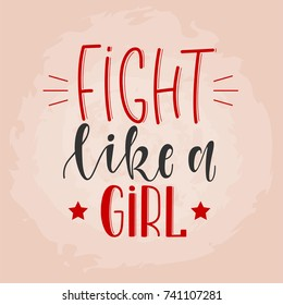 Fight like a girl stylized hand drawn lettering. Feminism slogan. Can be used for postcard, poster, print, greeting card, t-shirt, phone case design. Vector illustration.
