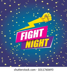 Fight night vector modern poster with text and strong fist. mma, wrestling or fight club emblem design template. fight label isolated on night background