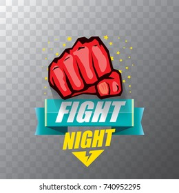 Fight night vector modern poster with text and strong fist. mma, wrestling or fight club emblem design template. fight label isolated on transparent background