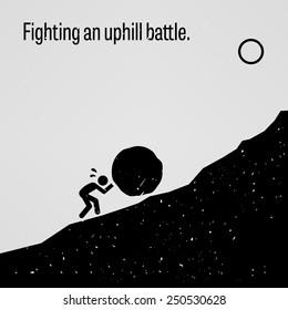 Fighting an Uphill Battle