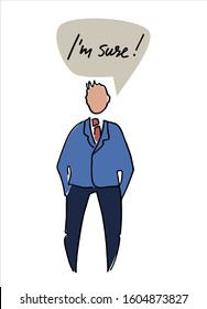 Figure of a confident man saying I am sure. Flat style, isolated vector element, hand lettering