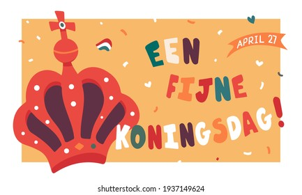 Fijne Koningsdag or Happy King's Day in dutch language. National holiday of the Kingdom of the Netherlands. Birthday of king Willem-Alexander. Celebrated on 27 april. Vintage vector poster.