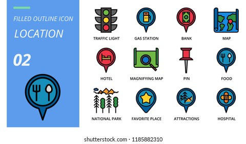 Filled outline style icon pack for location,traffic light, gas station, bank, map, hotel, magmitifying map,pin, food, nationnal par, favorite place, attractions, hospital