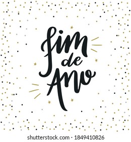 Fim de Ano. end of year. Brazilian Portuguese hand Lettering New Year, Vetorial Hand Lettering.