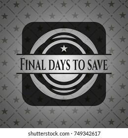 Final days to save black emblem. Vintage.