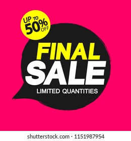 Final Sale banner design template, speech bubble, discount up to 50% off, app icon, vector illustration