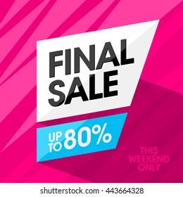 Final Sale banner design template. Big super sale, up to 80% off.