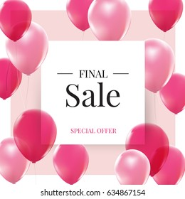 Final sale, special offer with pink balloons. Realistic vector design for a shop and sale banners