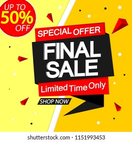 Final Sale, speech bubble banner design template, discount tag, up to 50% off, special offer, vector illustration